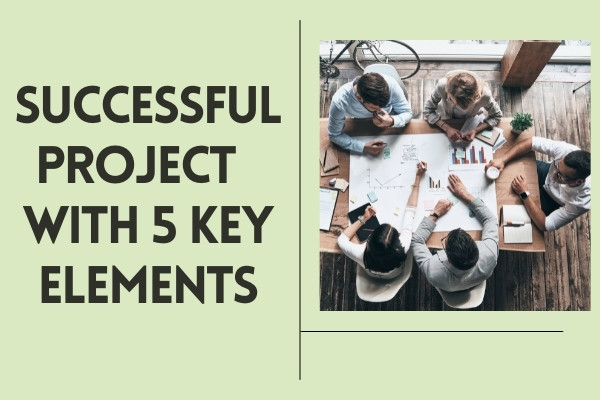 Successful Project Team with 5 Key Elements